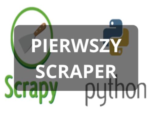 Web scraping z użyciem biblioteki Scrapy w Pythonie