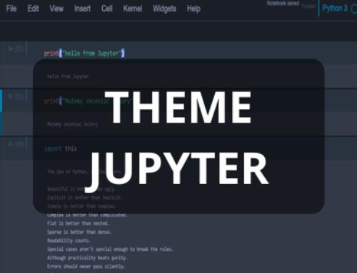 Jak zmienić theme / skórkę / kolor Jupyter Notebook
