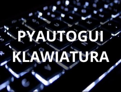 Automatyzuj interfejs dowolnej aplikacji z PyAutoGui w Pythonie – skróty klawiatury