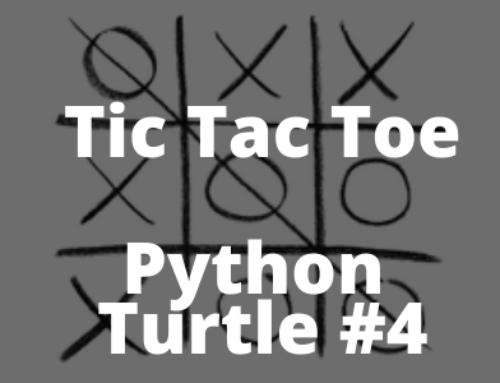 Tic Tac Toe, czyli kółko i krzyżyk, w Python Turtle